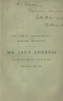 The great conspiracy : an address delivered at Mt. Kisco, West Chester county, New York, on the 4th of July, 1861, the 86th anniversary of American independence