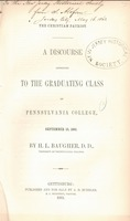 The Christian patriot : a discourse addressed to the graduating class of Pennsylvania College, September 15, 1861