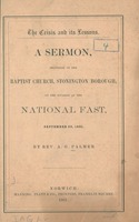 The crisis and its lessons : a sermon, delivered in the Baptist Church, Stonington Borough, on the occasion of the national fast, September 26, 1861