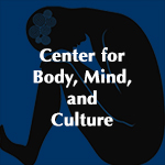 Center for Body, Mind, and Culture