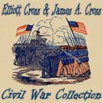 Elliott Cross and James A. Cross Civil War Collection