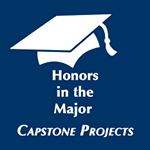 Honors in the Major Capstone Projects